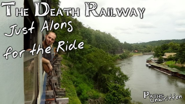 The Death Railway:  Just Along for the Ride