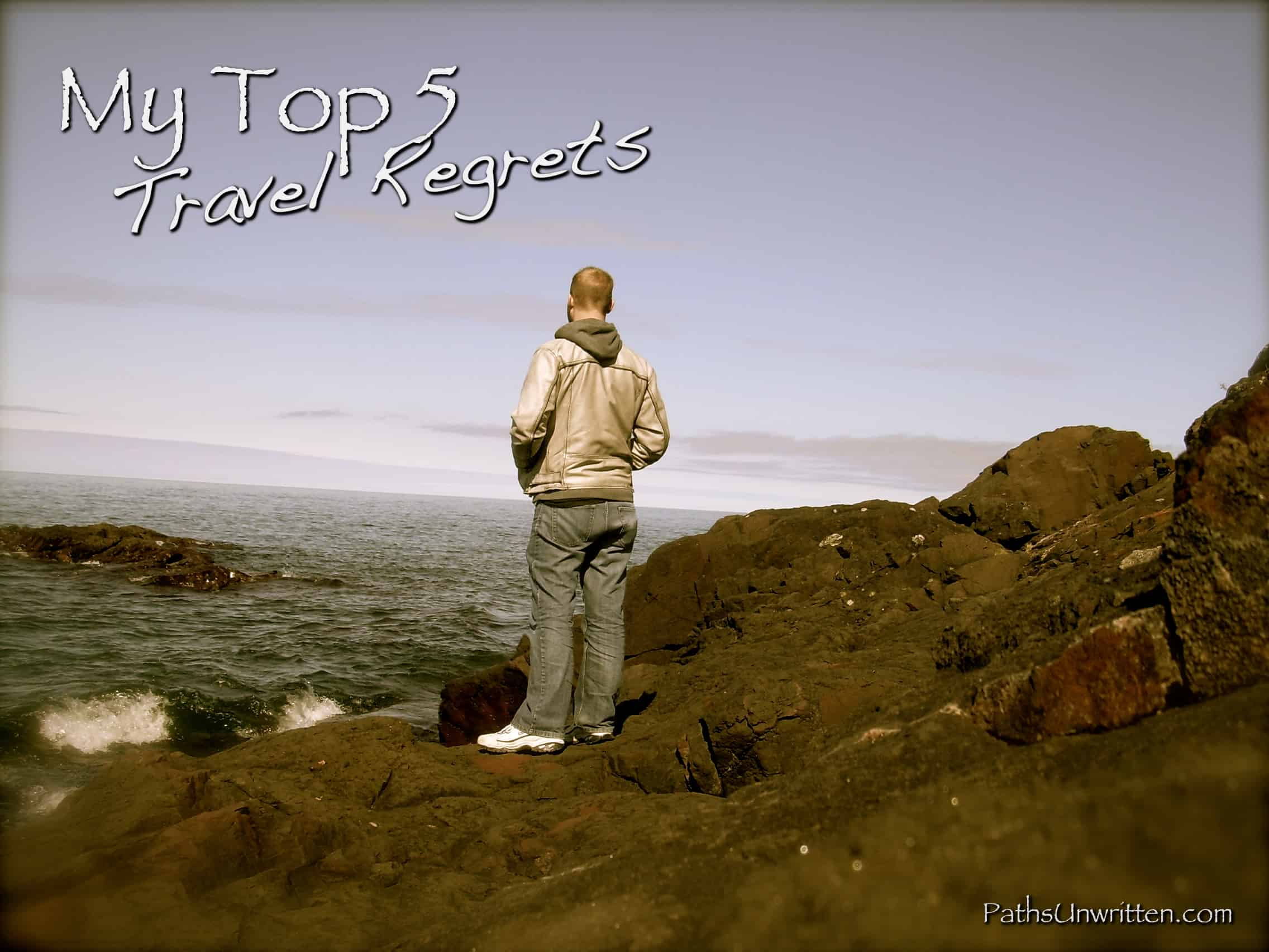 My Top 5 Travel Regrets