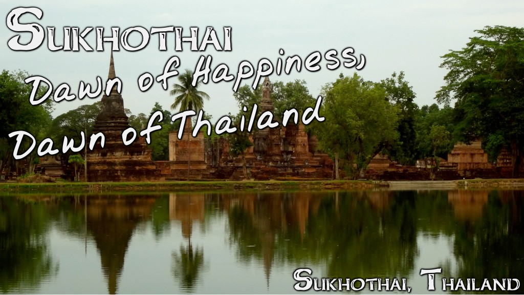 sukhothai-dawn-of-happiness-lost-cities-title