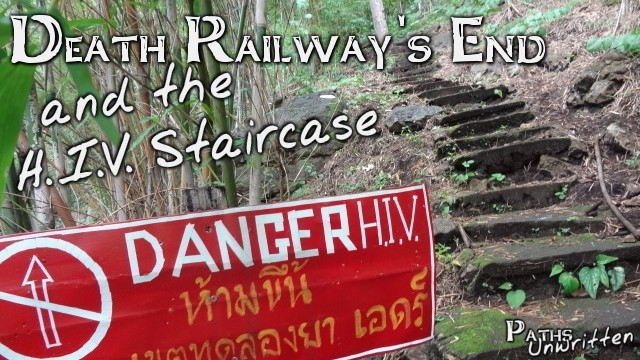 Death Railway's End and the H.I.V. Staircase
