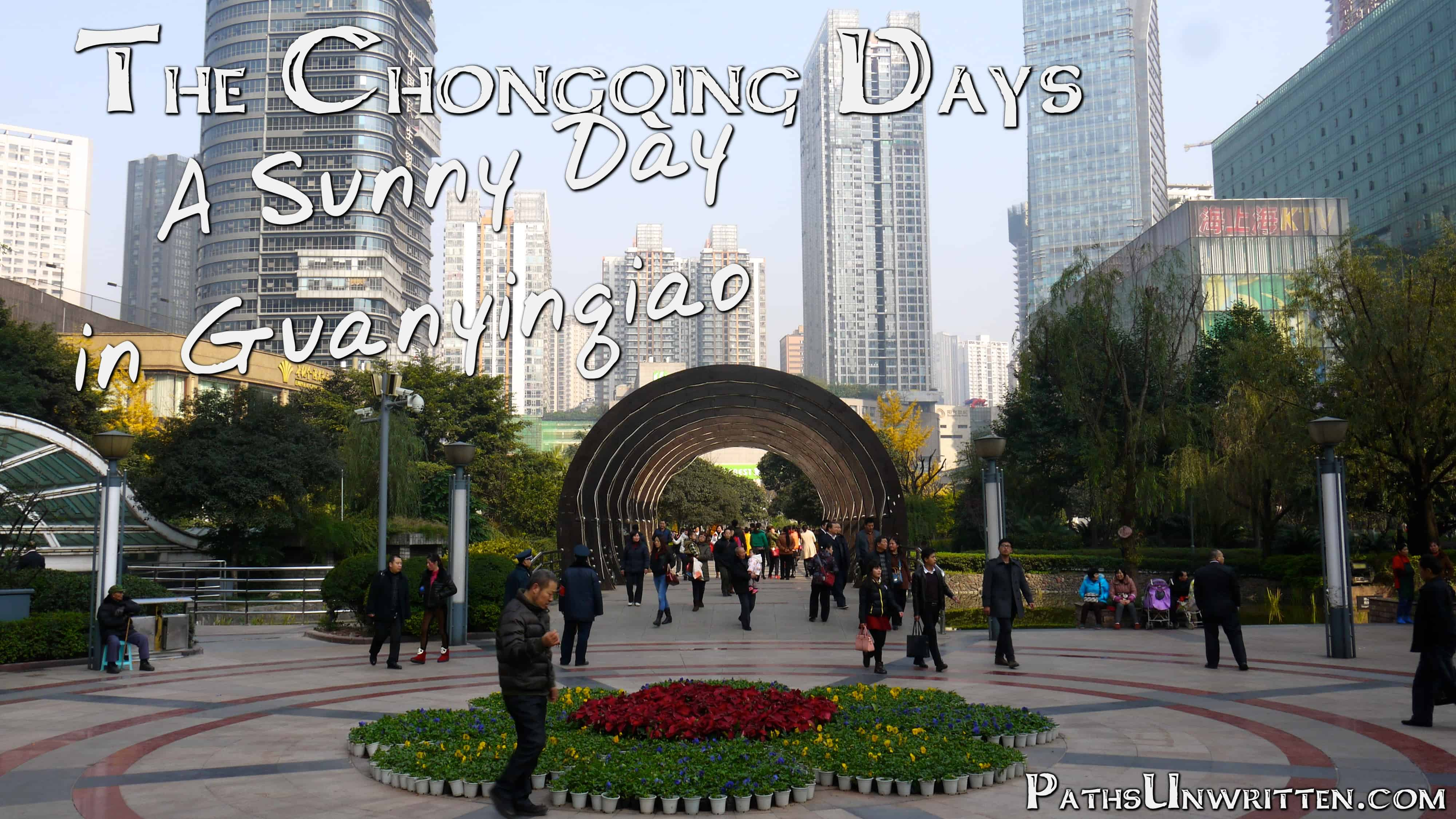 The Chongqing Days:  A Sunny Day in Guanyinqiao