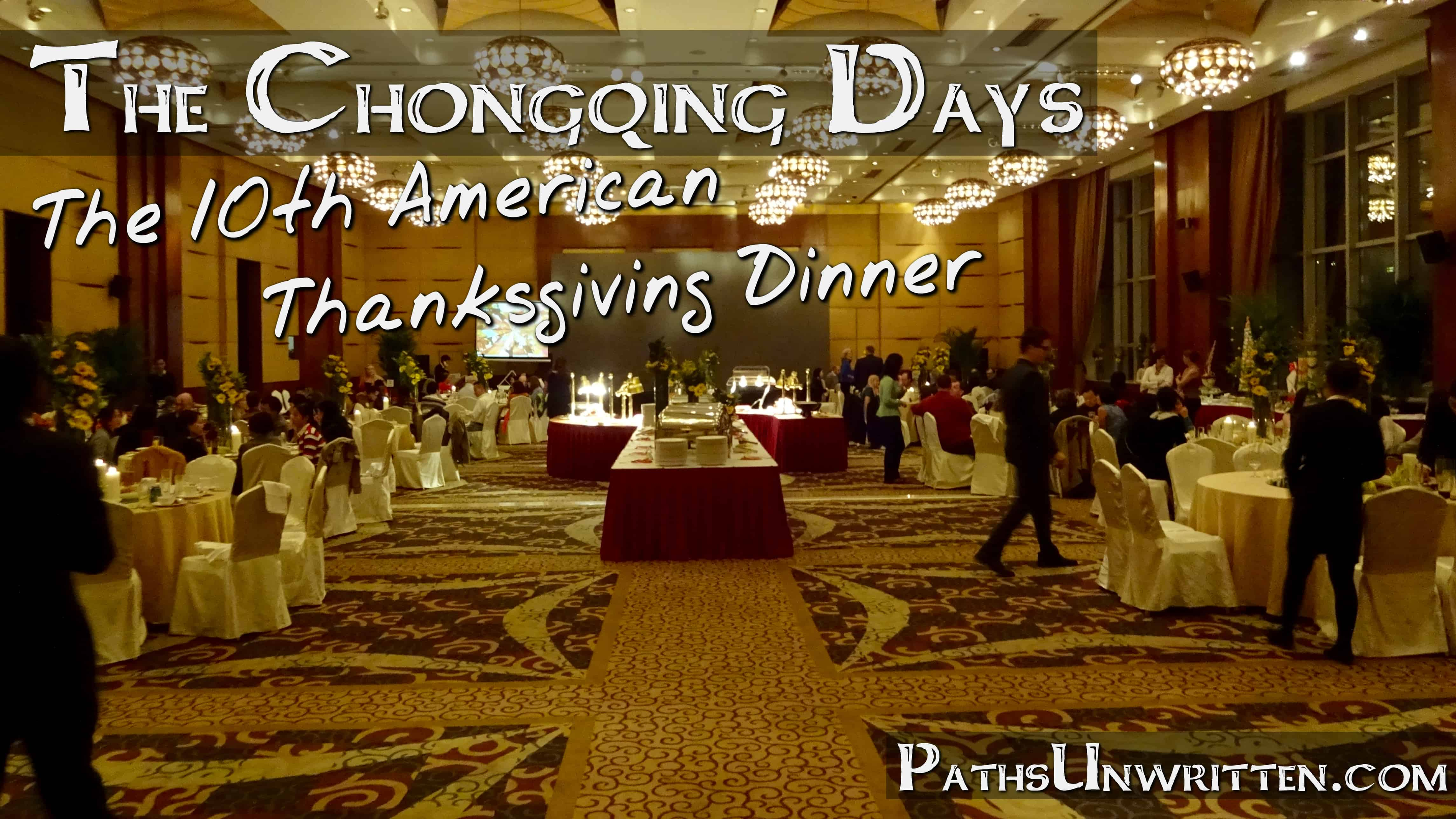 The Chongqing Days:  10th Annual Thanksgiving Dinner