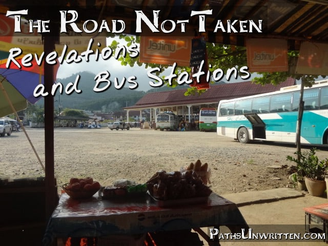 The Road Not Taken:  Revelations and Bus Stations