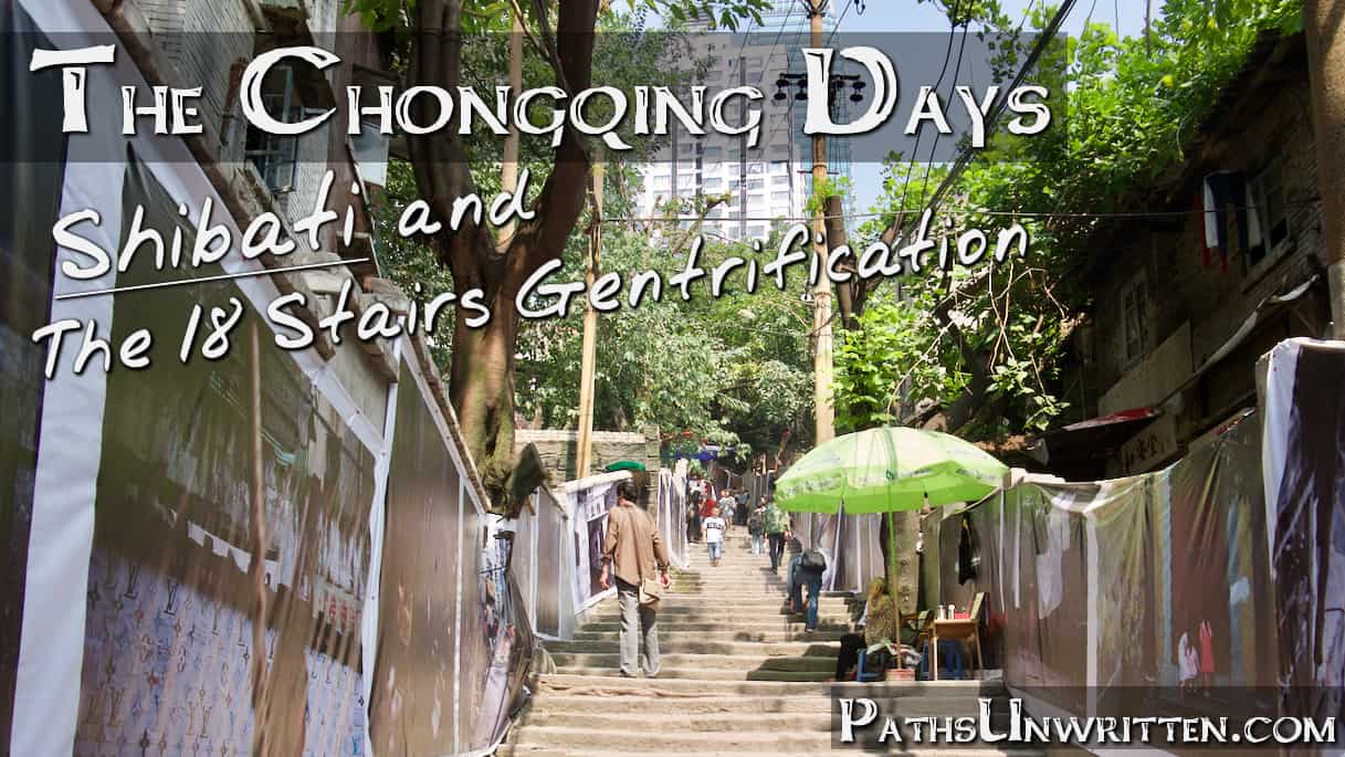 The Chongqing Days: Shibati and the 18 Stairs Gentrification