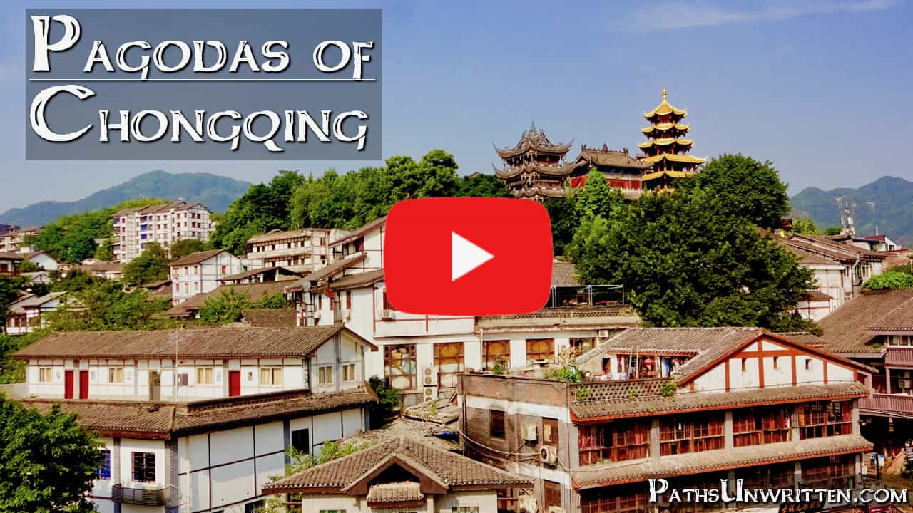 The Pagodas of Chongqing (VIDEO)